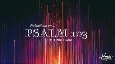 Reflections on Psalm 103